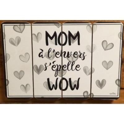 Art mural/ Plaque de Bois/Mom à l'envers ca fait Wow  /24x36x1.8CM